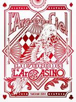 L'Arc-en-Ciel LIVE 2015 L'ArCASINO(初回生産限定盤)【Blu-ray】