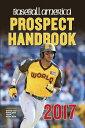 樂天商城 - Baseball America 2017 Prospect Handbook: Rankings and Reports of the Best Young Talent in Baseball [ Editors of Baseball America ]