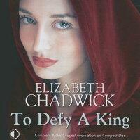 ToDefyaKing-15CDs[ElizabethChadwick]