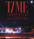 東方神起 LIVE TOUR 2013 〜TIME〜 FINAL in NISSAN STADIUM 【Blu-ray】 東方神起