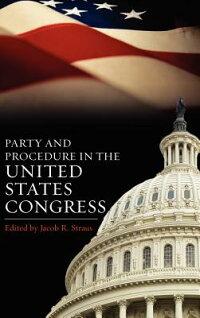 PartyandProcedureintheUnitedStatesCongress[JacobR.Straus]