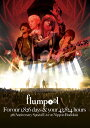 flumpool 5th Anniversary Special Live「For our 1,826 days & your 43,824 hours」at Nippon Budokan [ flumpool ]