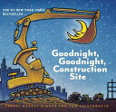 Goodnight, Goodnight Construction Site (Board Book for Toddlers, Children 039 s Board Book) GOODNIGHT GOODNIGHT CONSTRUCTI Sherri Duskey Rinker