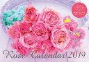 Rose Calendar(2019) 薔薇の12か月カレンダー ([カレンダー]) [ 金子三保子 ]