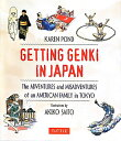 Getting genki in Japan the adventures and misadv [ カレン・ポンド ]