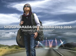 """SHOGO HAMADA ON THE ROAD 2015-2016""""Journey of a Songwriter""""(完全生産限定盤)【Blu-ray】 [ <strong>浜田省吾</strong> ]"""