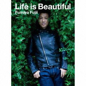 Life is Beautiful(初回限定CD+DVD) [ 藤井フミヤ ]