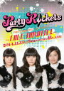 Party Rocketsワンマンライブ~FULL THROTTLE~ [ Party Rockets ]