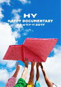 HY HAPPY DOCUMENTARY ?カメールツアー!! 2017?(初回限定盤) [ HY