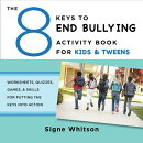 The 8 Keys to End Bullying Activity Book for Kids & Tweens: Worksheets, Quizzes, Games, & Skills for