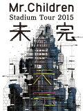Mr.Children Stadium Tour 2015 ̤��
