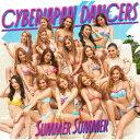 Summer Summer (初回限定盤 CD+DVD) [ CYBERJAPAN DANCERS