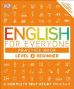 English for Everyone: Level 2: Beginner, Practice Book ENGLISH FOR EVERYONE LEVEL 2 (English for Everyone) DK