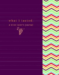 What_I_Tasted��_A_Wine_Journal