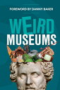 Weird Museums: Britain's Strangest Collections of Artefacts WEIRD MUSEUMS [ AA Publishing ]