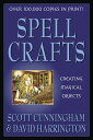 Spell Crafts: Creating Magical Objects SPELL CRAFTS REV/E (Llewellyn's Practical Magick) [ Scott Cunningham ]