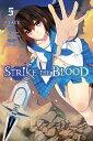 Strike the Blood, Vol. 5 (Mang...