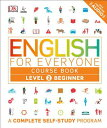 English for Everyone: Level 2: Beginner, Course Book ENGLISH FOR EVERYONE LEVEL 2 L (English for Everyone) DK