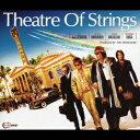Theatre Of Strings [ 松本孝弘/春畑道哉/増崎孝司/大賀好修 ]