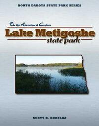 NorthDakotaStateParkSeries:LakeMetigoshe