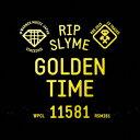 GOLDEN TIME [ RIP SLYME ]