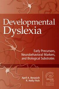 DevelopmentalDyslexia:EarlyPrecursors,NeurobehavioralMarkers,andBiologicalSubstrates