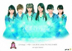 S/mileage LIVE 2014夏 FULL CHARGE 〜715 日本武道館〜 [ スマイレージ ]