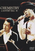 Chemistry in SUNTORY HALL?響? [ CHEMISTRY ]