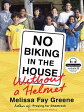 No Biking in the House Without a Helmet [ Melissa Fay Greene ]