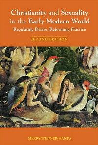 ChristianityandSexualityintheEarlyModernWorld:RegulatingDesire,ReformingPractice