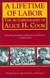 【】A Lifetime of Labor: The Autobiography of Alice H. Cook [ Alice H. Cook ]