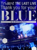 """Trident THE LAST LIVE��Thank you for your ��BLUE""""@��ĥ��å��ס�Blu-ray��"""