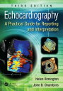 Echocardiography: A Practical Guide for Reporting and Interpretation, Third Edition ECHOCARDIOGRAPHY 3/E [ Helen Rimington ]