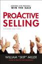 楽天楽天ブックスProACTIVE Selling: Control the Process--Win the Sale PROACTIVE SELLING 2/E [ William Miller ]