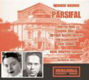 【輸入盤】『パルシファル』全曲 クナッパーツブッシュ&バイロイト、ヴィナイ、メードル、フィッシャー=ディースカウ、他(1956 モノラル) [ ワーグナー(1813-1883) ]