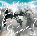 Do You Ever Shine? (初回限定盤 CD+DVD) [ Mayday ]