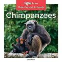 Chimpanzees CHIMPANZEES (Rain Forest Animals)