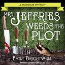 Mrs. Jeffries Weeds the Plot MRS JEFFRIES WEEDS THE PLOT D (Mrs. Jeffr...