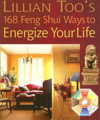 Lillian Too 39 S 168 Feng Shui Ways To Energize Your