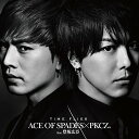 TIME FLIES (CD+DVD) [ ACE OF SPADES × PKCZ ]