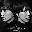TIME FLIES (CD+DVD) ACE OF SPADES × PKCZ