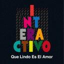 Que Lindo Es El Amor [ インタラクティーヴォ ]