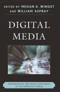 DigitalMedia:TechnologicalandSocialChallengesoftheInteractiveWorld