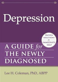 Depression:AGuidefortheNewlyDiagnosed