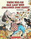 There Was an Old Lady Who Swallowed Some Leaves THERE WAS AN OLD LADY WHO SWAL Lucille Colandro
