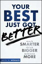 Your Best Just Got Better: Work Smarter, Think Bigger, Make More YOUR BEST JUST GOT BETTER [ Jason W. Womack ]