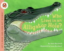 Who Lives in an Alligator Hole? WHO LIVES IN AN ALLIGATOR (Let's-Read-And-Find-Out Science: Stage 2 (Paperback)) [ Anne Rockwell ]