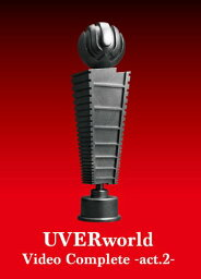 UVERworld Video Complete-act.2- 【初回生産限定盤】 [ UVERworld ]
