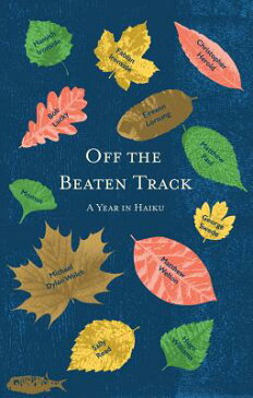 Off the Beaten Track: A Year in Haiku by Twelve Writers OFF THE BEATEN TRACK [ Boatwhistle ]