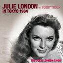 Other - ジュリー・ロンドン・イン・東京 1964 w・ボビー・トゥループ [ ジュリー・ロンドン ]